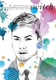 """toshinoriyonekura.com presents toshinori YONEKURA concert tour 2016-gotta crush on..... volume. sixteen- """"switch"""""""
